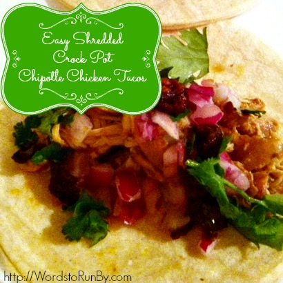 Easy Shredded Crock Pot Chipotle Chicken Tacos